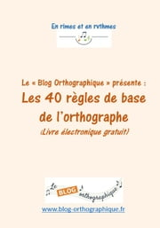 Les 40 règles de base de l'orthographe ebook by Jean-Vincent Voyer