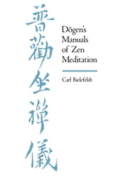 Dogen's Manuals of Zen Meditation ebook by Bielefeldt, Carl