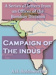 Campaign of the Indus - In a Series of Letters from an Officer of the Bombay Dvision ebook by T. W. E. Holdsworth,A. H. Holdsworth, Introduction