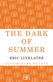 The Dark of Summer ebook by Eric Linklater