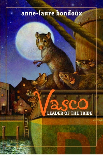 Vasco, Leader of the Tribe eBook by Anne-Laure Bondoux