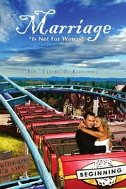 "Marriage - ""Is Not For Wimps"" ebook by Rev. Eugene J. Bianchini"