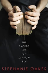 The Sacred Lies of Minnow Bly ebook by Stephanie Oakes