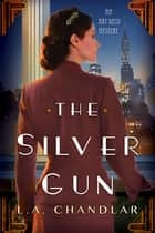The Silver Gun ebook by