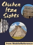 Chichen Itza Sights: a travel guide to the main attractions in Chichen Itza, Mexico (Mobi Sights)