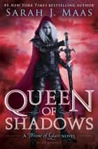Queen of Shadows ebook by Sarah J. Maas