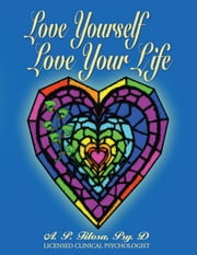 Love Yourself Love Your Life ebook by Anne Filosa