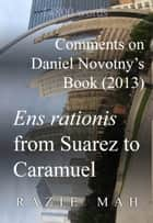 Comments on Daniel Novotny's Book (2013) Ens Rationis from Suarez to Caramuel ebook by Razie Mah