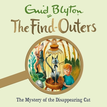 The Mystery of the Disappearing Cat - Book 2 audiobook by Enid Blyton