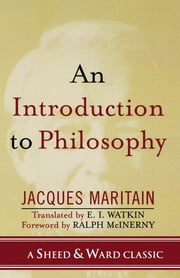 An Introduction to Philosophy ebook by Jacques Maritain,E. I. Watkin,Ralph McInerny