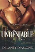 Undeniable ebook by Delaney Diamond