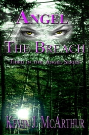Angel: The Breach ebook by Kevin J. McArthur