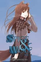 Spice and Wolf, Vol. 4 (light novel) ebook by Isuna Hasekura