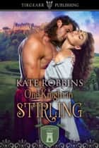 One Knight in Stirling ebook by Kate Robbins