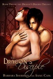 The Dragon's Disciple ebook by Barbara Sheridan,Anne Cain