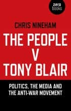 The People v. Tony Blair ebook by Chris Nineham