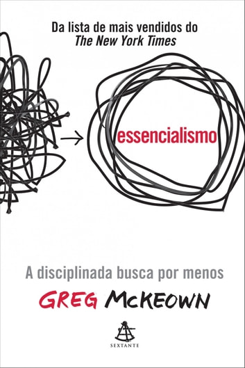 Essencialismo - A disciplinada busca por menos eBook by Greg McKeown