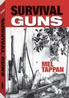 Survival Guns ebook by Mel Tappan,Don McLean