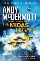 The Midas Legacy (Wilde/Chase 12) ebook by Andy McDermott