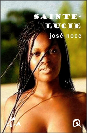 Saint-Lucie - Nouvelle érotique ebook by José Noce,Culissime