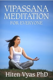Vipassana Meditation For Everyone ebook by Hiten Vyas