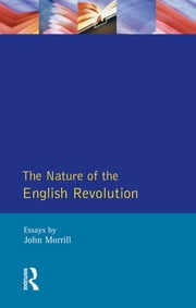 The Nature of the English Revolution ebook by John Morrill