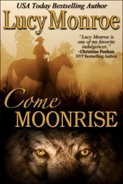 Come Moonrise ebook by Lucy Monroe