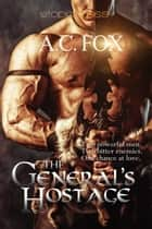 The General's Hostage ebook by A. C. Fox