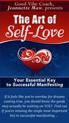 The Art of Self-Love: Your Essential Key to Successful Manifesting ebook by Jeannette Maw