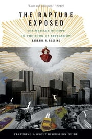 The Rapture Exposed - The Message of Hope in the Book of Revelation ebook by Barbara R. Rossing