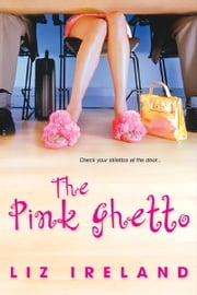 The Pink Ghetto ebook by Liz Ireland