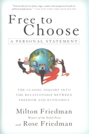 Free to Choose - A Personal Statement ebook by Milton Friedman, Rose Friedman
