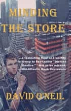 Minding the Store ebook by David O'Neil