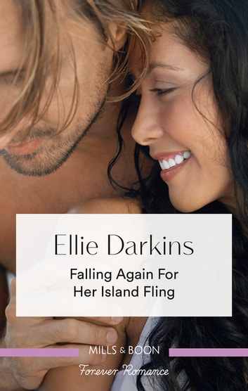 Falling Again for Her Island Fling ebook by Ellie Darkins