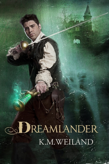 Dreamlander ebook by K.M. Weiland