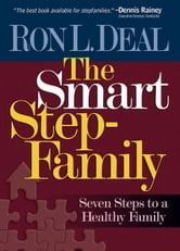 Smart Stepfamily, The - Seven Steps to a Healthy Family ebook by Ron L. Deal