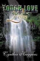 Tough Love / Love ebook by Cynthia Haggans