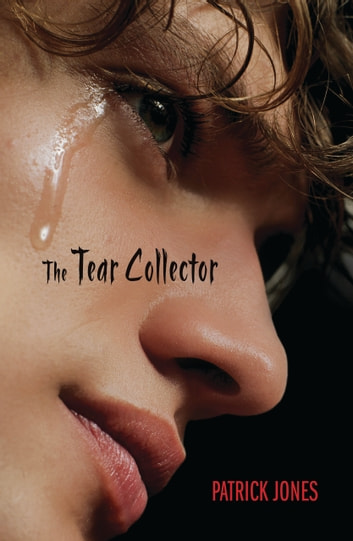 The Tear Collector ebook by Mr. Patrick Jones