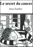 Le secret du cancre ebook by Jean Zoubar