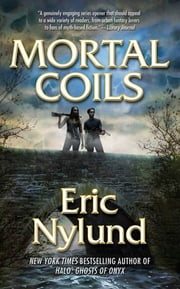 Mortal Coils ebook by Eric Nylund