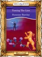 Taming The Lion (Mills & Boon Vintage 90s Modern) ebook by Suzanne Barclay