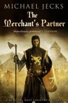 The Merchant's Partner ebook by Michael Jecks