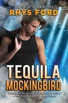 Tequila Mockingbird ebook by Rhys Ford