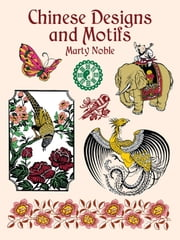 Chinese Designs and Motifs ebook by Marty Noble