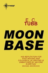 Moon Base ebook by E.C. Tubb