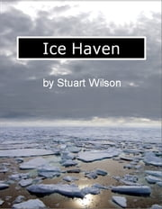 Ice Haven ebook by Stuart Wilson