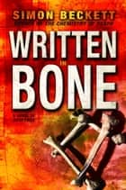 Written in Bone - A Novel of Suspense ebook by Simon Beckett