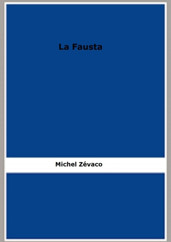 La Fausta ebook by Michel Zévaco