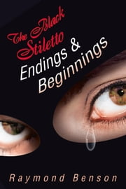 The Black Stiletto: Endings & Beginnings - The Fifth Diary ebook by Raymond Benson