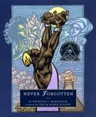 Never Forgotten ebook by Patricia C. McKissack